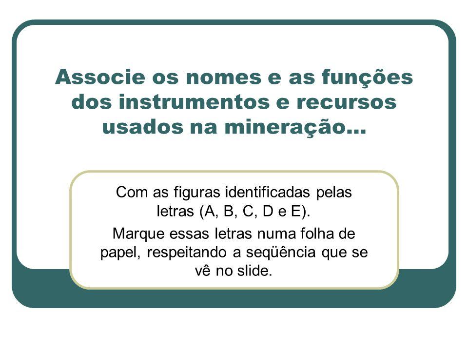 Com as figuras identificadas pelas letras (A, B, C, D e E).