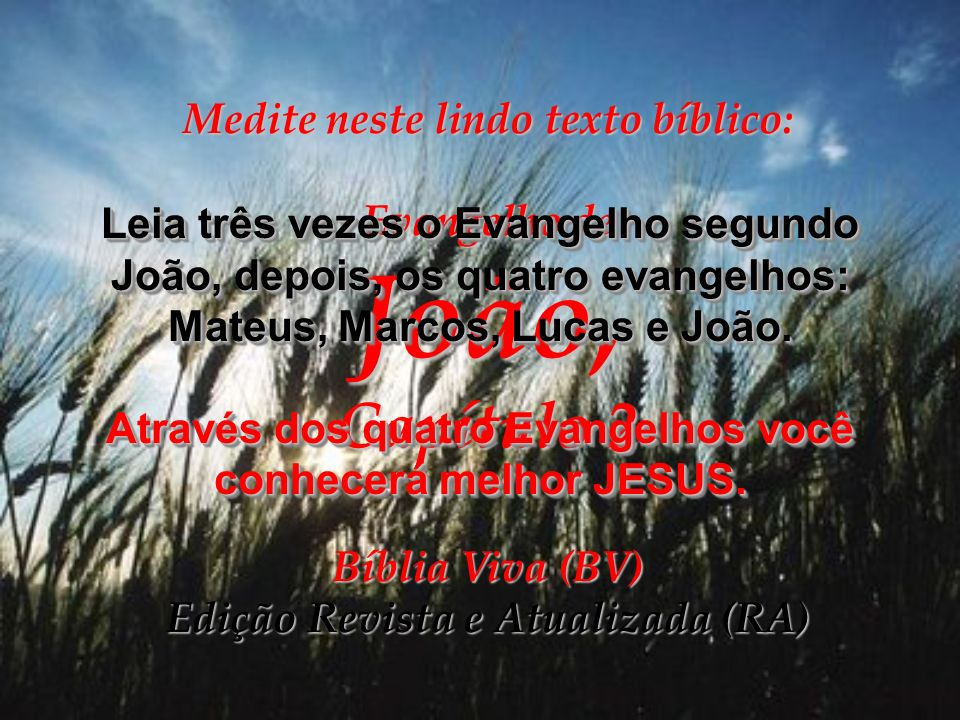 Capítulo 2 Medite neste lindo texto bíblico: Evangelho de João,