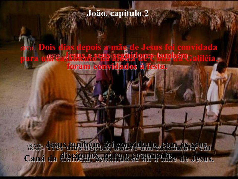 (BV)2- Jesus e seus seguidores também foram convidados à festa.