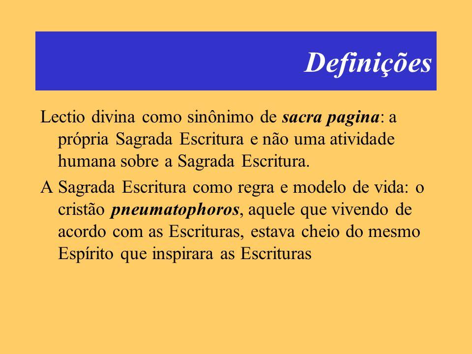 Definições Lectio divina como sinônimo de sacra pagina: a própria Sagrada Escritura e não uma atividade humana sobre a Sagrada Escritura.