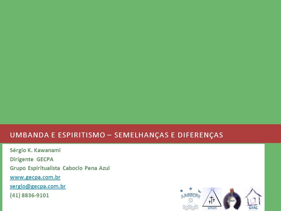 UMBANDA e ESPIRITISMO – SEMELHANÇAS E DIFERENÇAS
