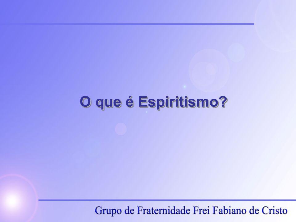O que é Espiritismo