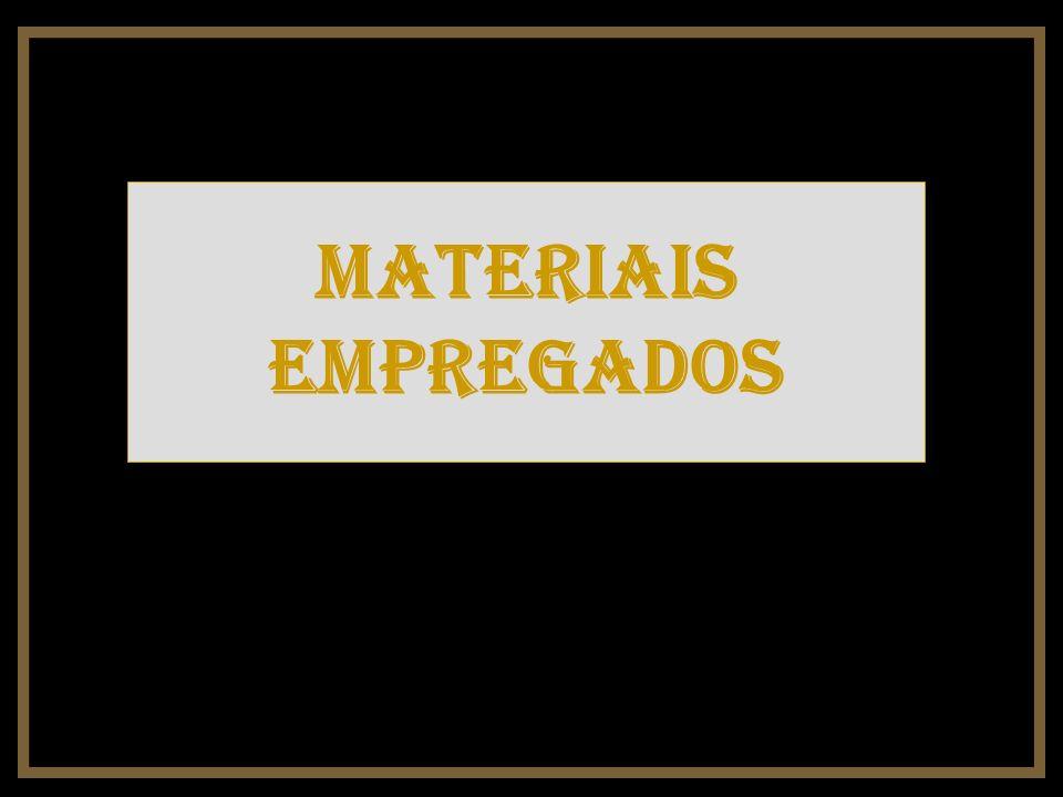 Materiais empregados