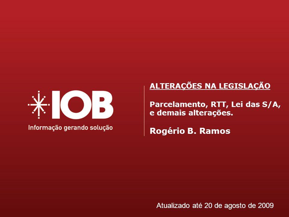 Rogério B. Ramos ALTERAÇÕES NA LEGISLAÇÃO