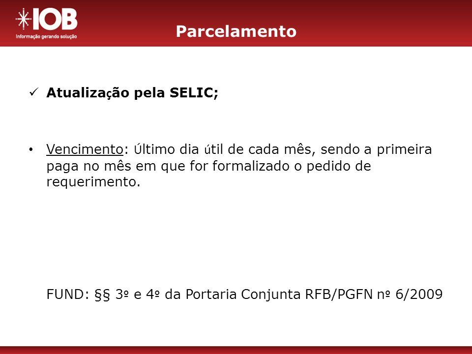 Parcelamento Atualização pela SELIC;