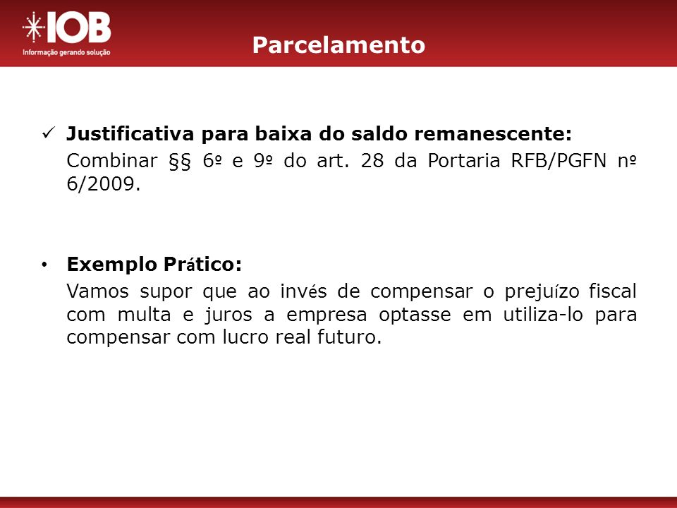 Parcelamento Justificativa para baixa do saldo remanescente: