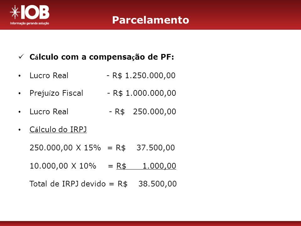 Parcelamento Cálculo com a compensação de PF:
