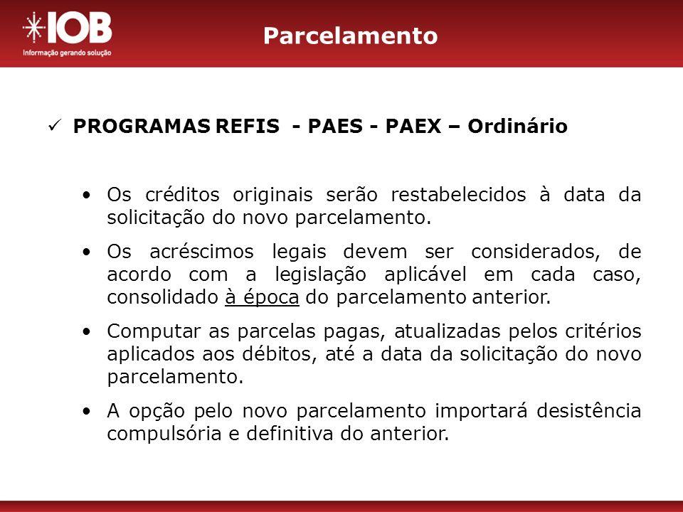 Parcelamento PROGRAMAS REFIS - PAES - PAEX – Ordinário
