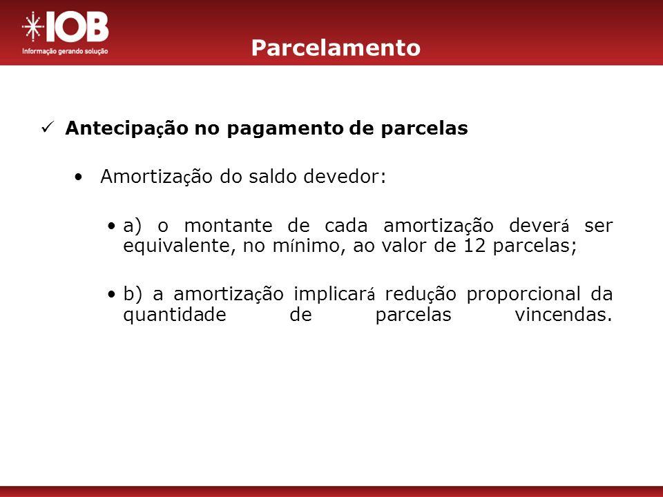 Parcelamento Antecipação no pagamento de parcelas
