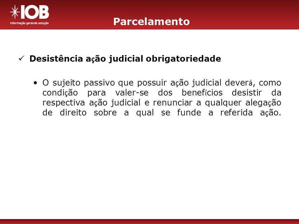 Parcelamento Desistência ação judicial obrigatoriedade