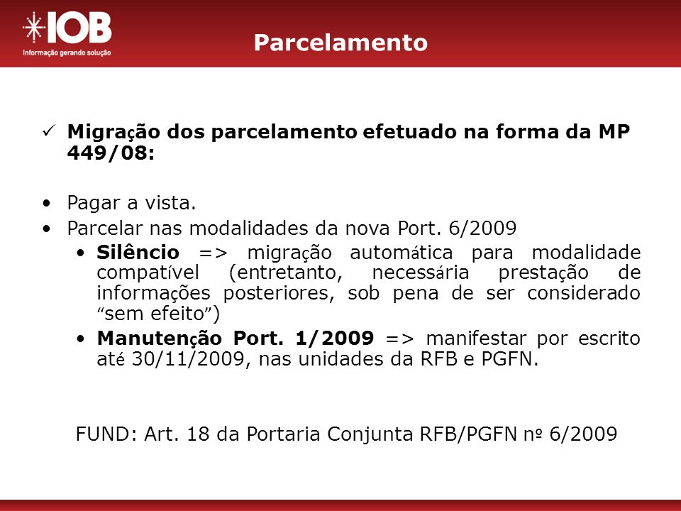 Parcelamento Migração dos parcelamento efetuado na forma da MP 449/08: