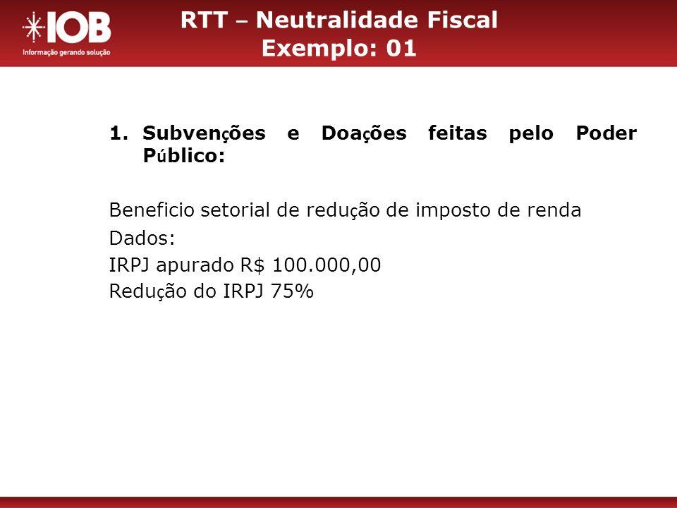 RTT – Neutralidade Fiscal Exemplo: 01