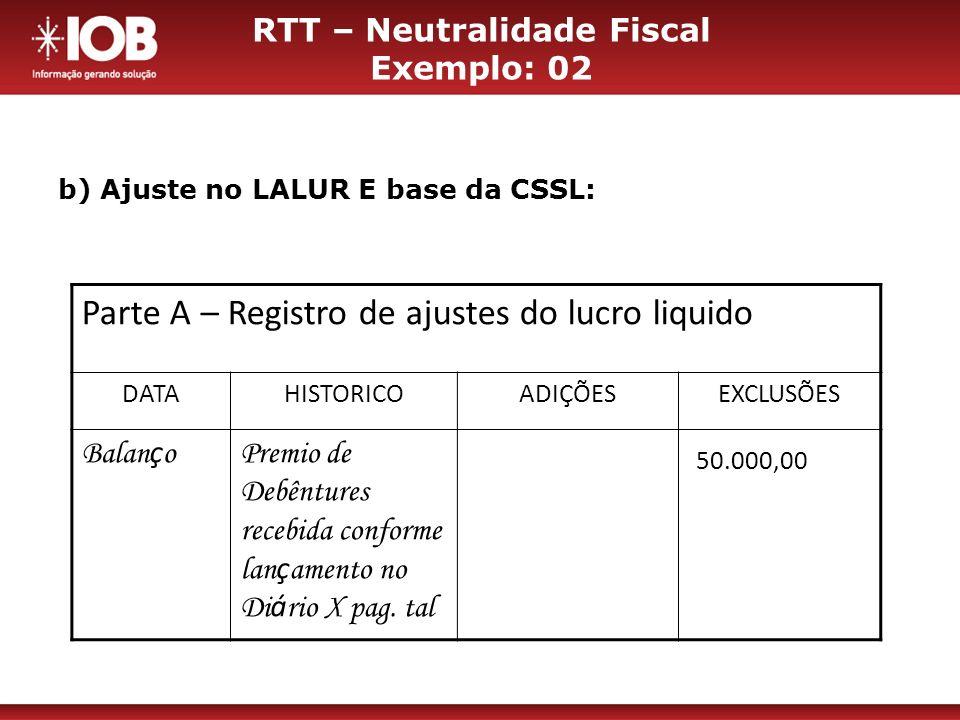 RTT – Neutralidade Fiscal Exemplo: 02