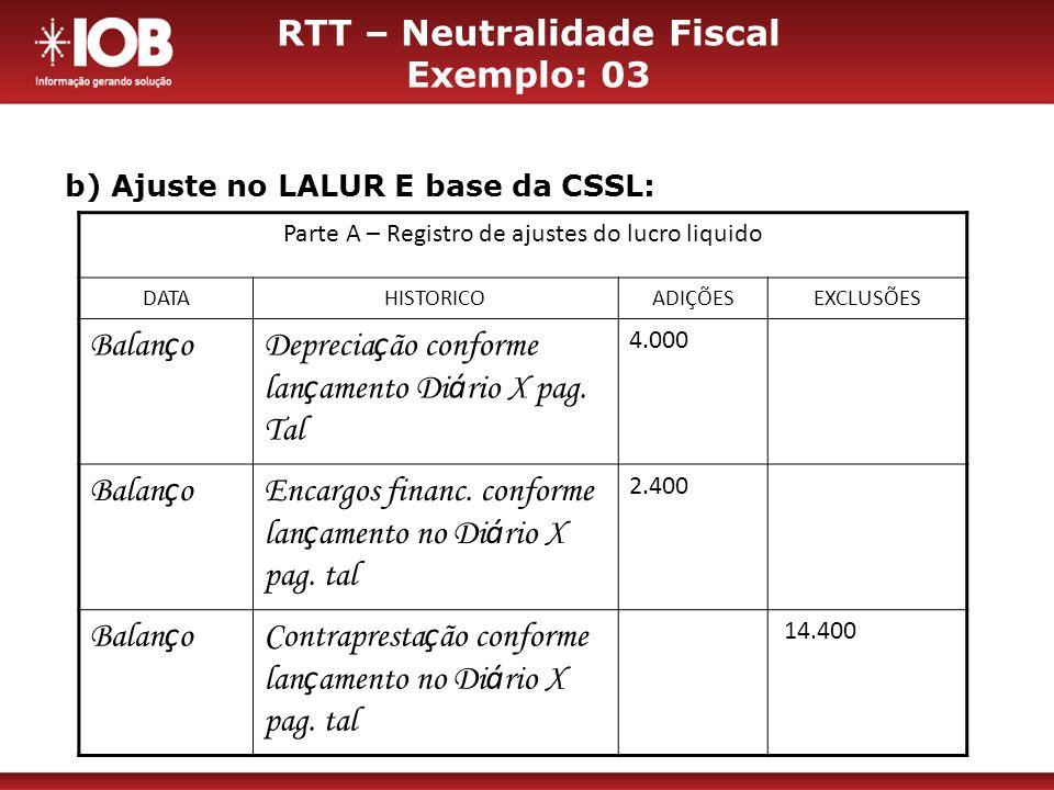 RTT – Neutralidade Fiscal Exemplo: 03
