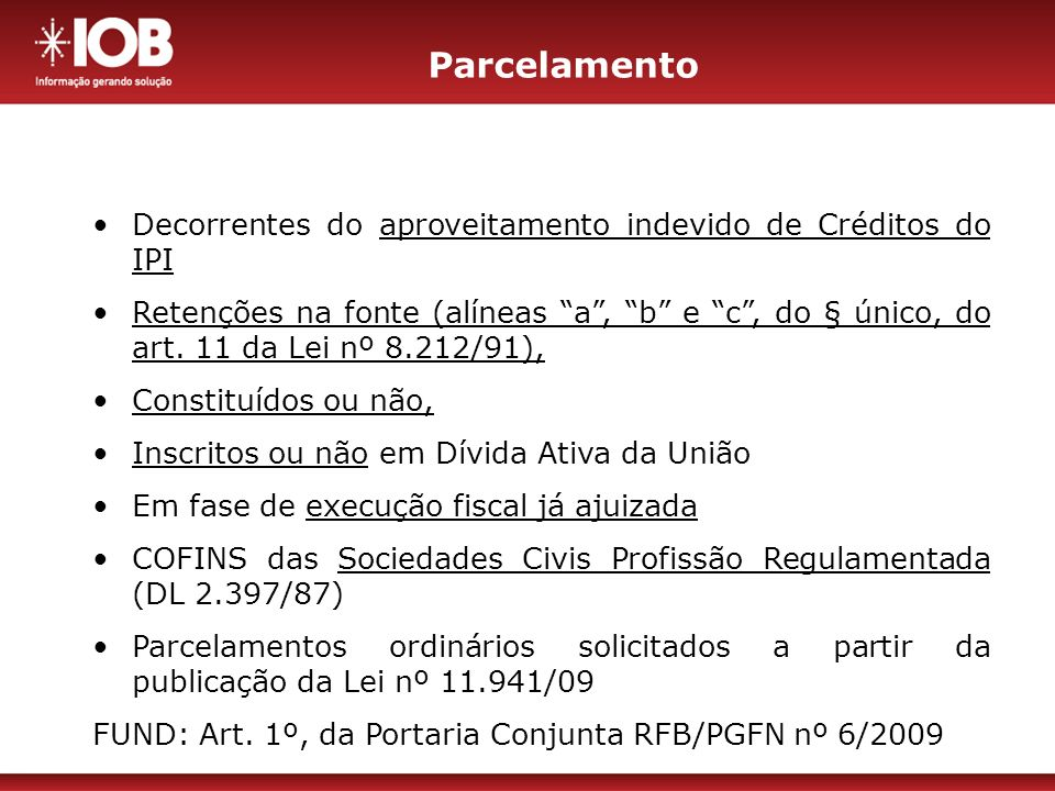 Parcelamento Decorrentes do aproveitamento indevido de Créditos do IPI