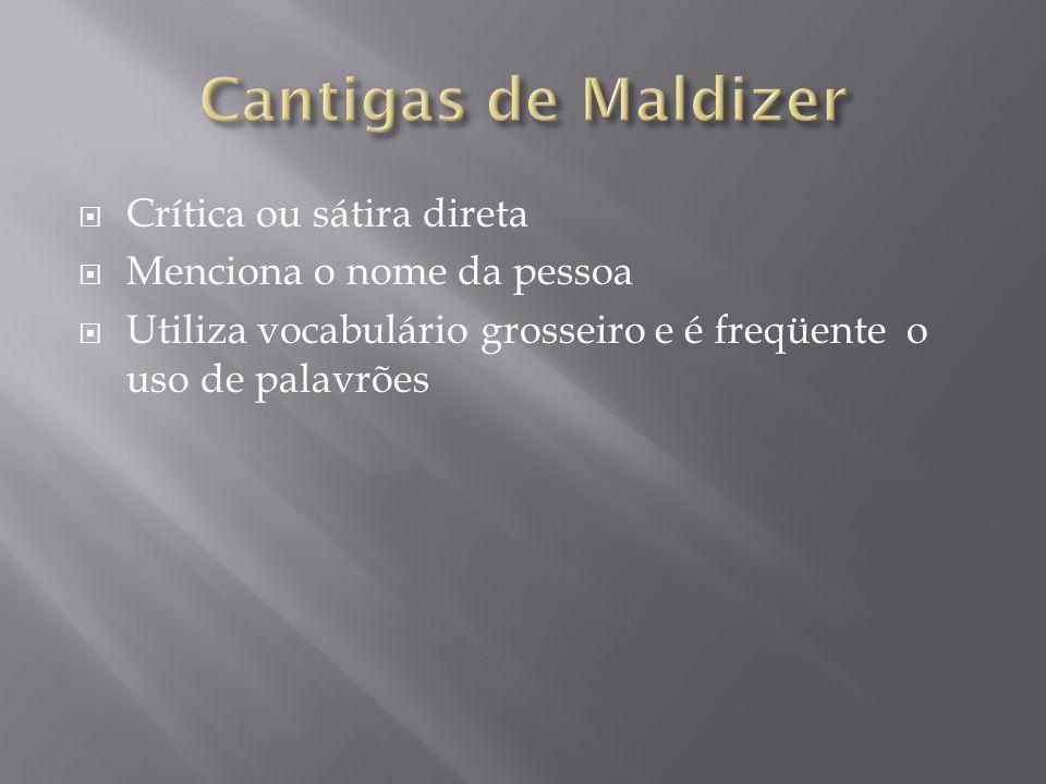 Cantigas de Maldizer Crítica ou sátira direta