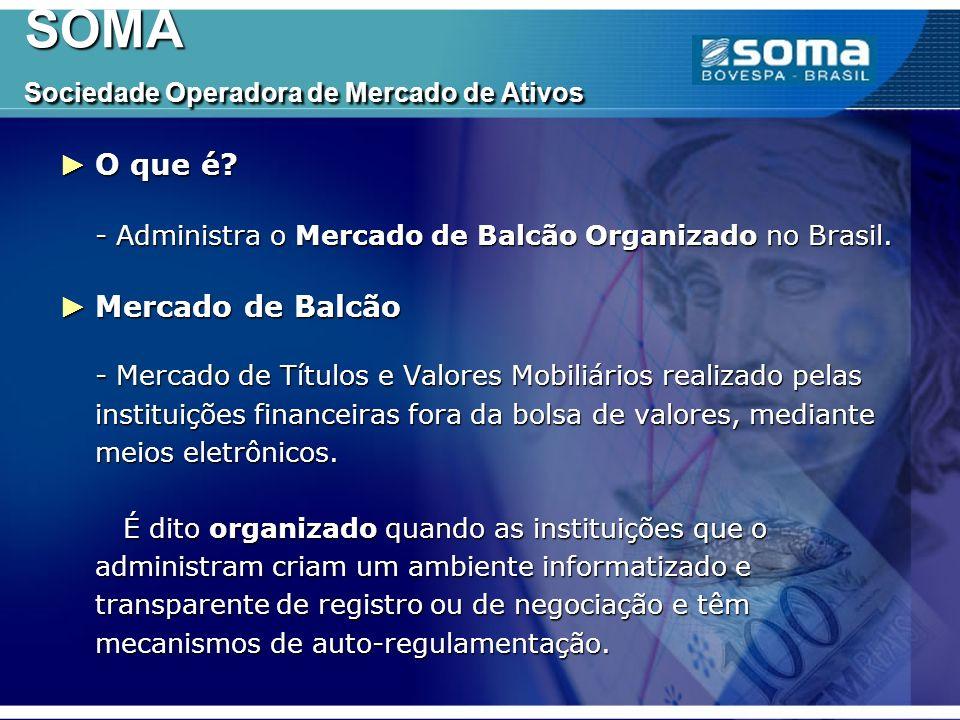 SOMA Sociedade Operadora de Mercado de Ativos