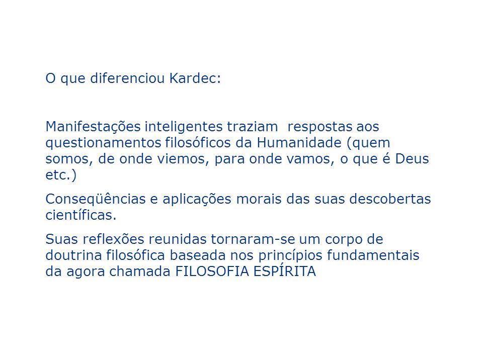 O que diferenciou Kardec: