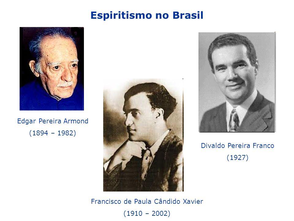 Espiritismo no Brasil Edgar Pereira Armond (1894 – 1982)