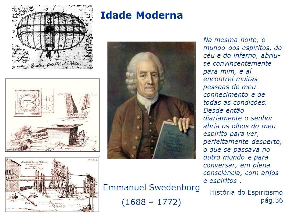 Idade Moderna Emmanuel Swedenborg (1688 – 1772)