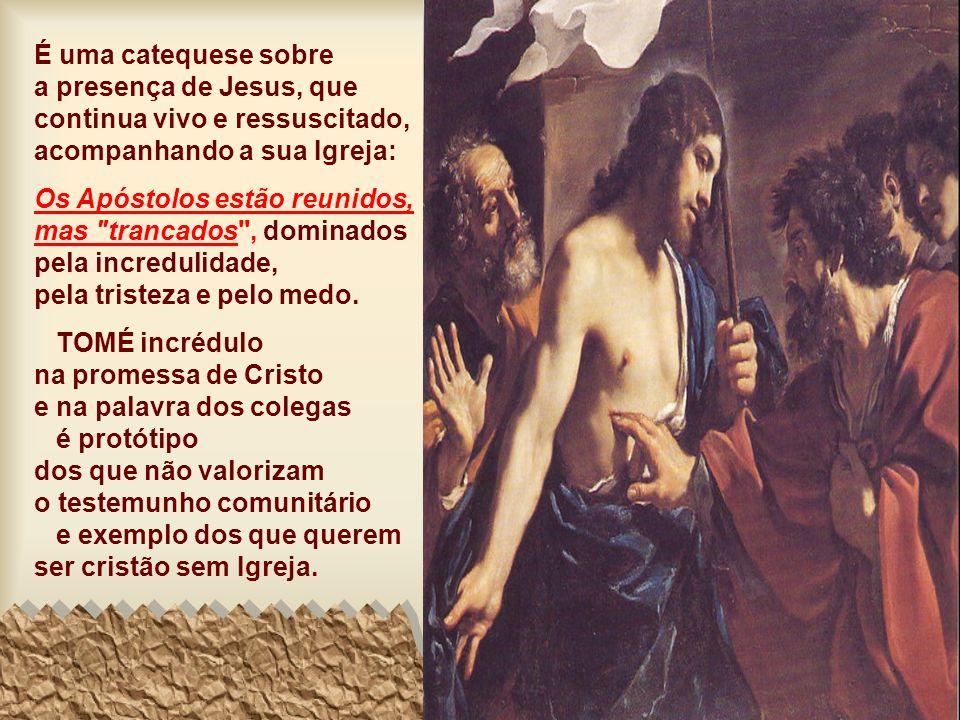 É uma catequese sobre a presença de Jesus, que