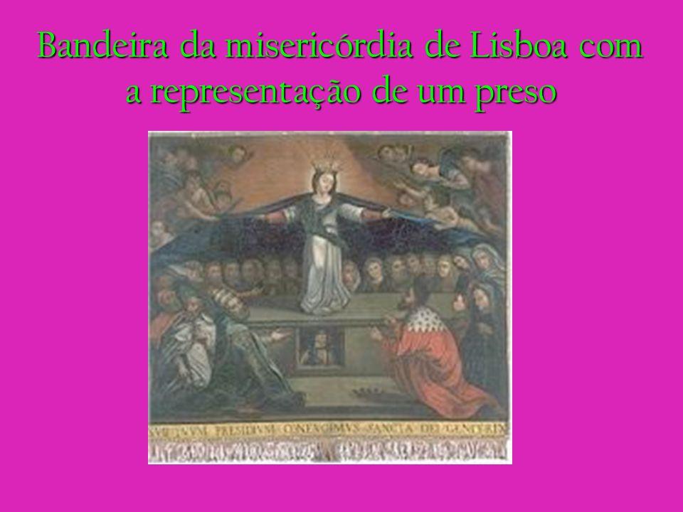 Bandeira da misericórdia de Lisboa com a representação de um preso