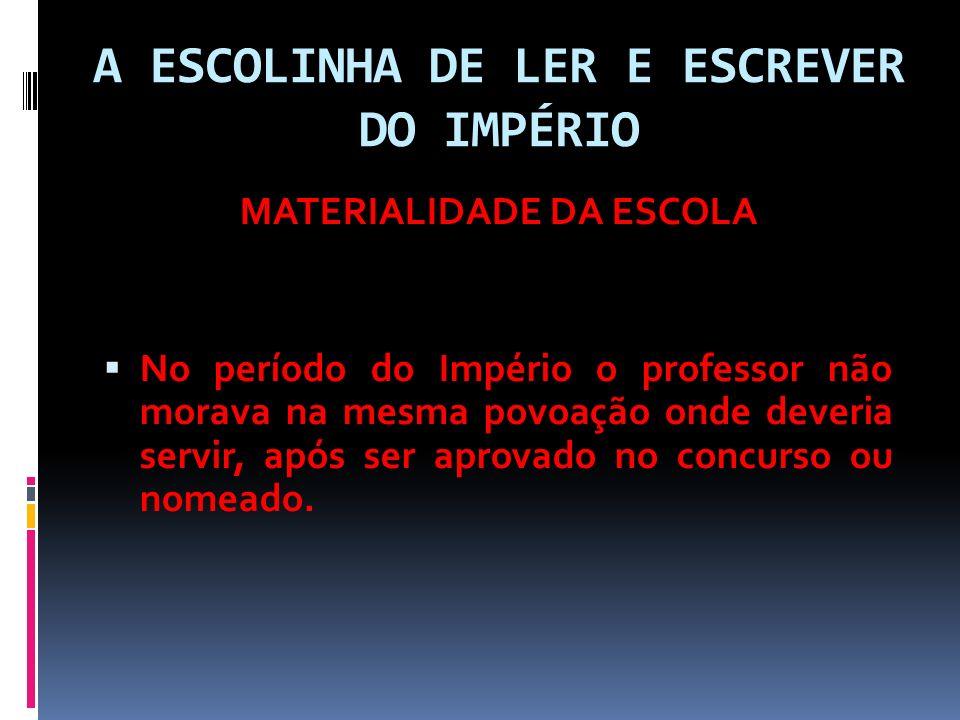 A ESCOLINHA DE LER E ESCREVER DO IMPÉRIO