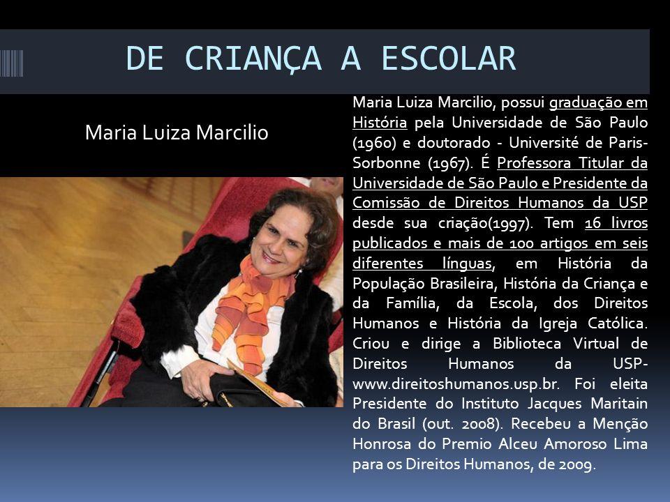 DE CRIANÇA A ESCOLAR Maria Luiza Marcilio