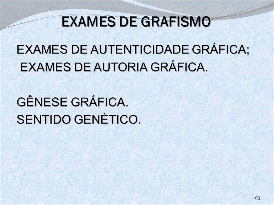 EXAMES DE GRAFISMO EXAMES DE AUTENTICIDADE GRÁFICA; EXAMES DE AUTORIA GRÁFICA.
