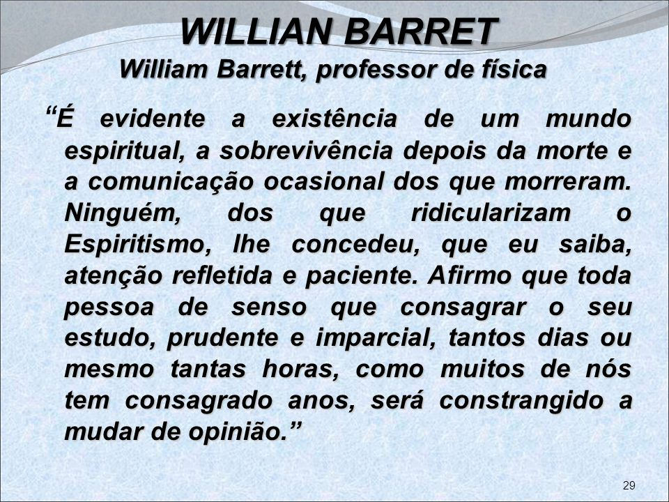 : WILLIAN BARRET William Barrett, professor de física