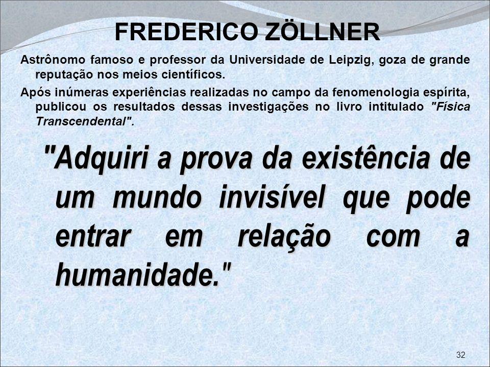 FREDERICO ZÖLLNER Astrônomo famoso e professor da Universidade de Leipzig, goza de grande reputação nos meios científicos.