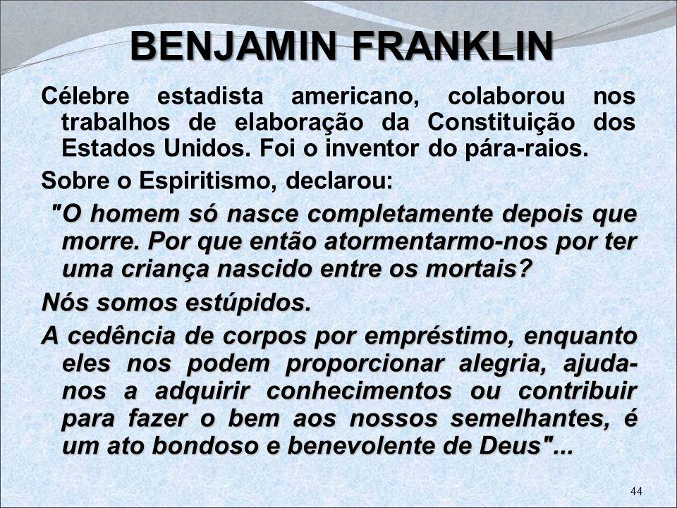 BENJAMIN FRANKLIN Nós somos estúpidos.