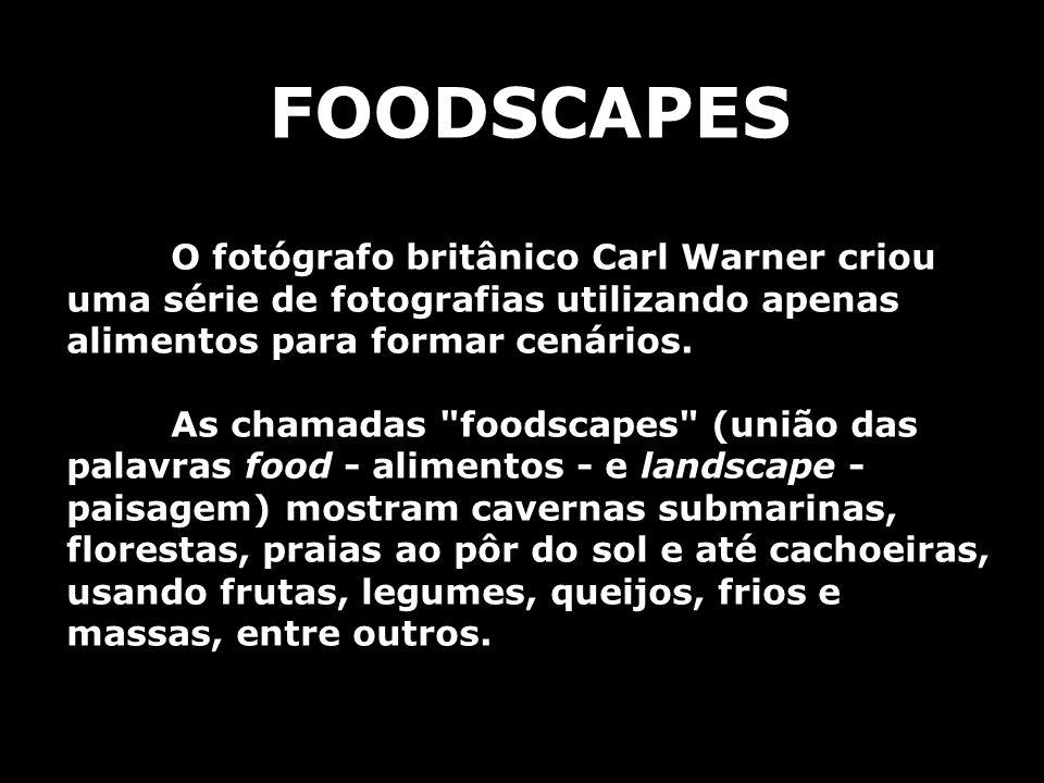 FOODSCAPES O fotógrafo britânico Carl Warner criou uma série de fotografias utilizando apenas alimentos para formar cenários.