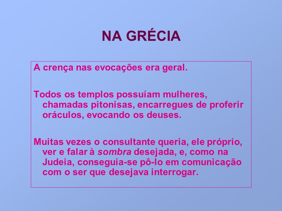 NA GRÉCIA A crença nas evocações era geral.