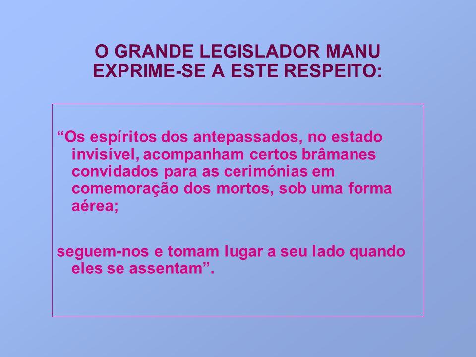 O GRANDE LEGISLADOR MANU EXPRIME-SE A ESTE RESPEITO: