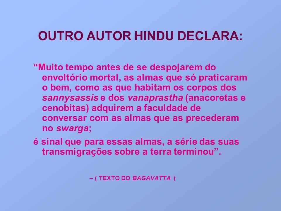 OUTRO AUTOR HINDU DECLARA: