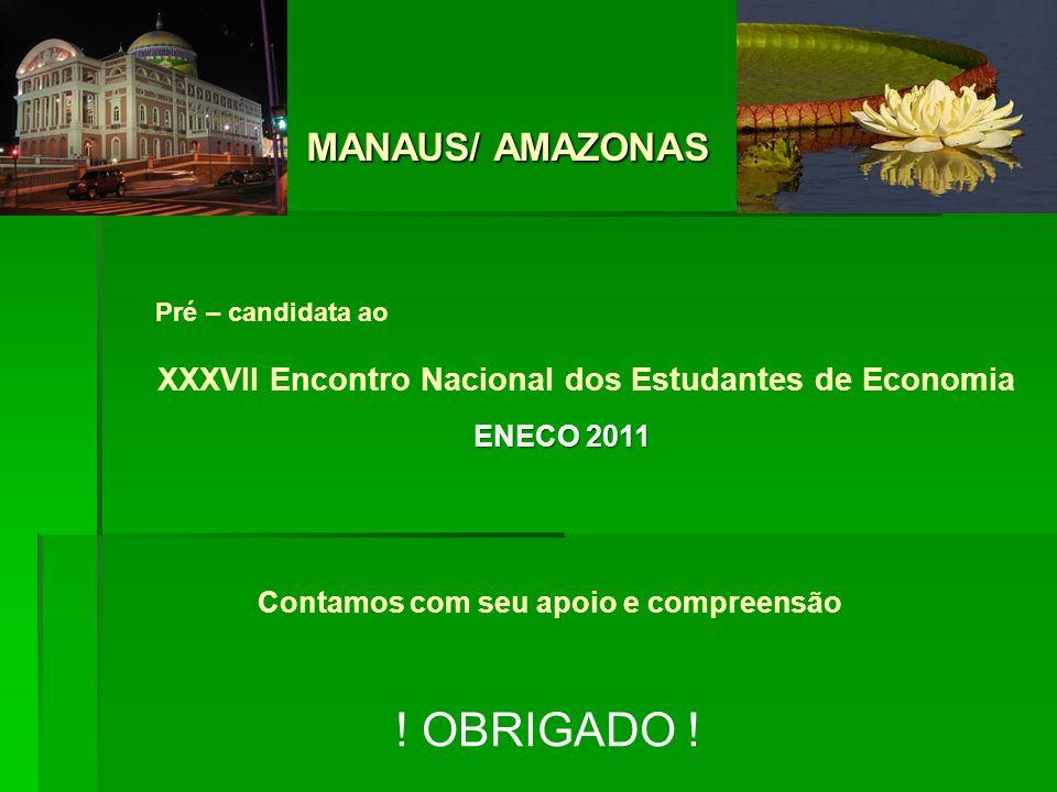 ! OBRIGADO ! MANAUS/ AMAZONAS ENECO 2011