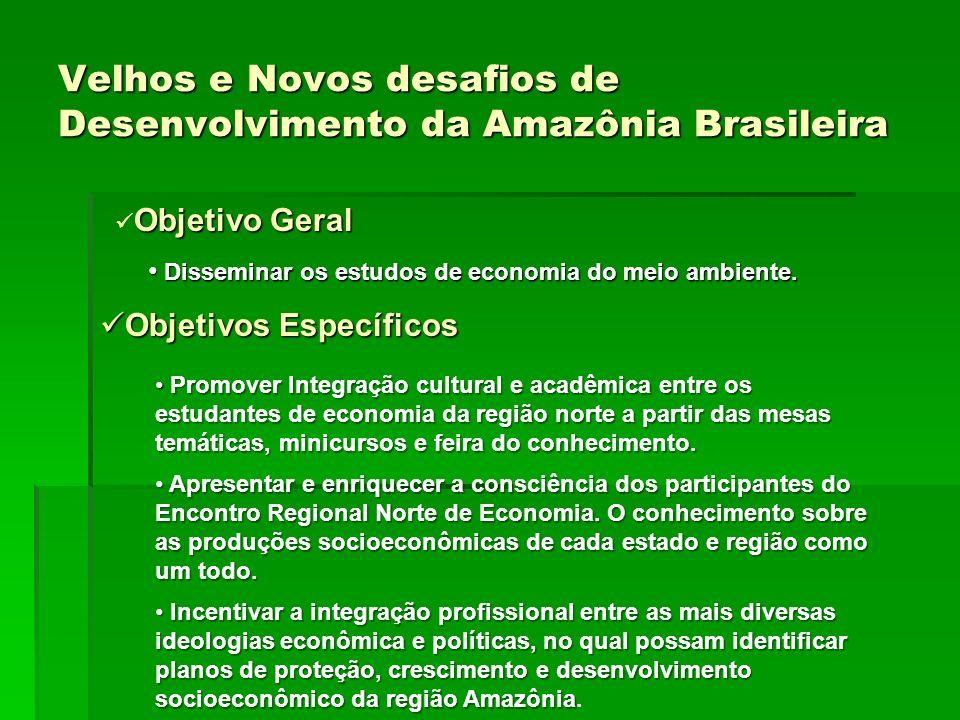 Velhos e Novos desafios de Desenvolvimento da Amazônia Brasileira
