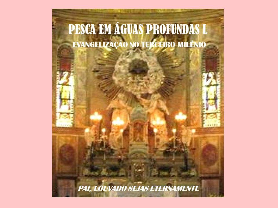 PESCA EM ÁGUAS PROFUNDAS L EVANGELIZAÇÃO NO TERCEIRO MILÊNIO