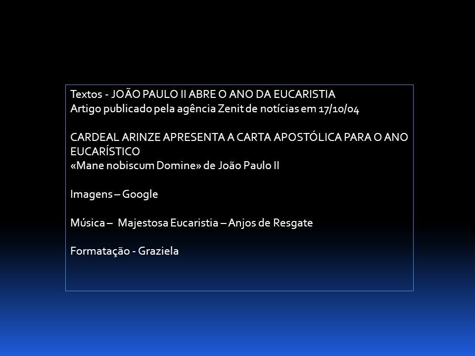 Textos - JOÃO PAULO II ABRE O ANO DA EUCARISTIA