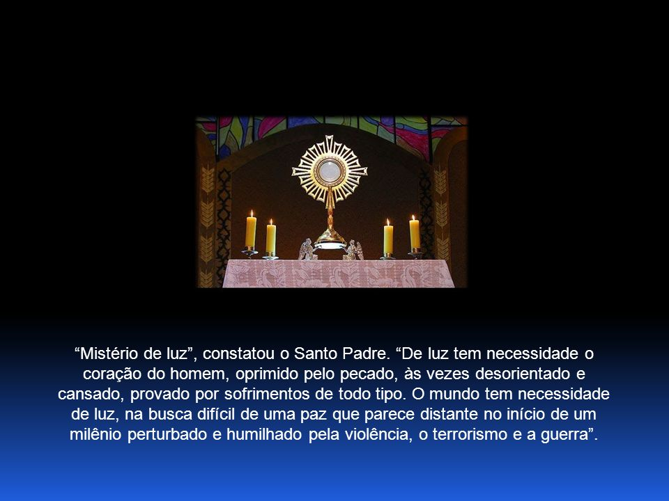 Mistério de luz , constatou o Santo Padre