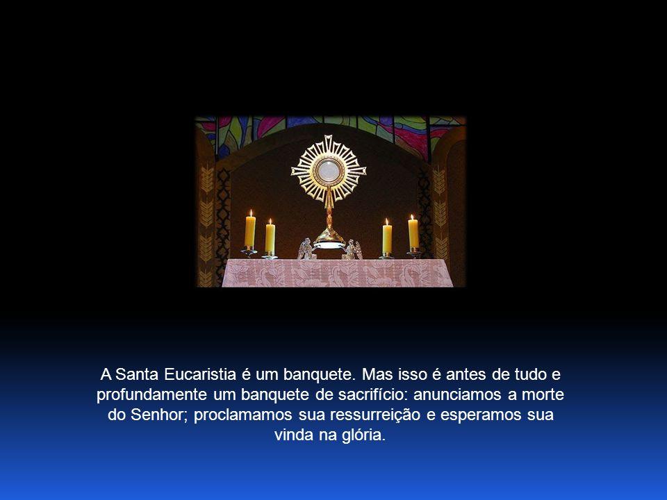 A Santa Eucaristia é um banquete