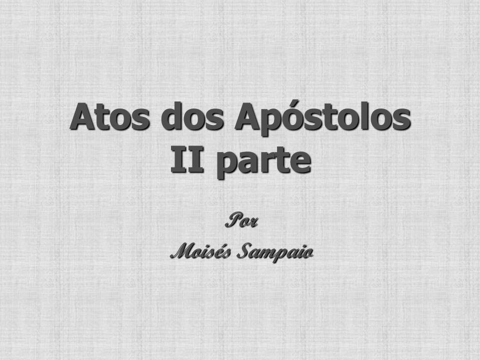 Atos dos Apóstolos II parte