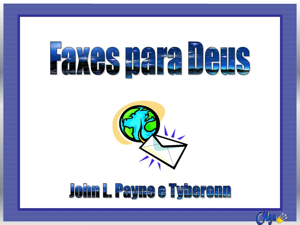 Faxes para Deus John L. Payne e Tyberonn Olga