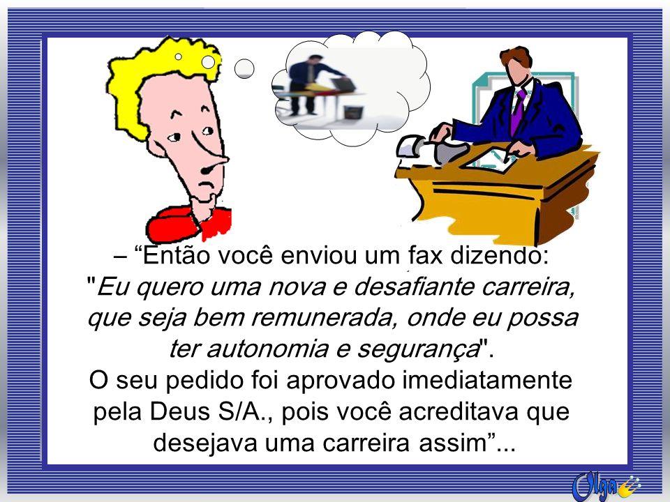 – Então você enviou um fax dizendo: