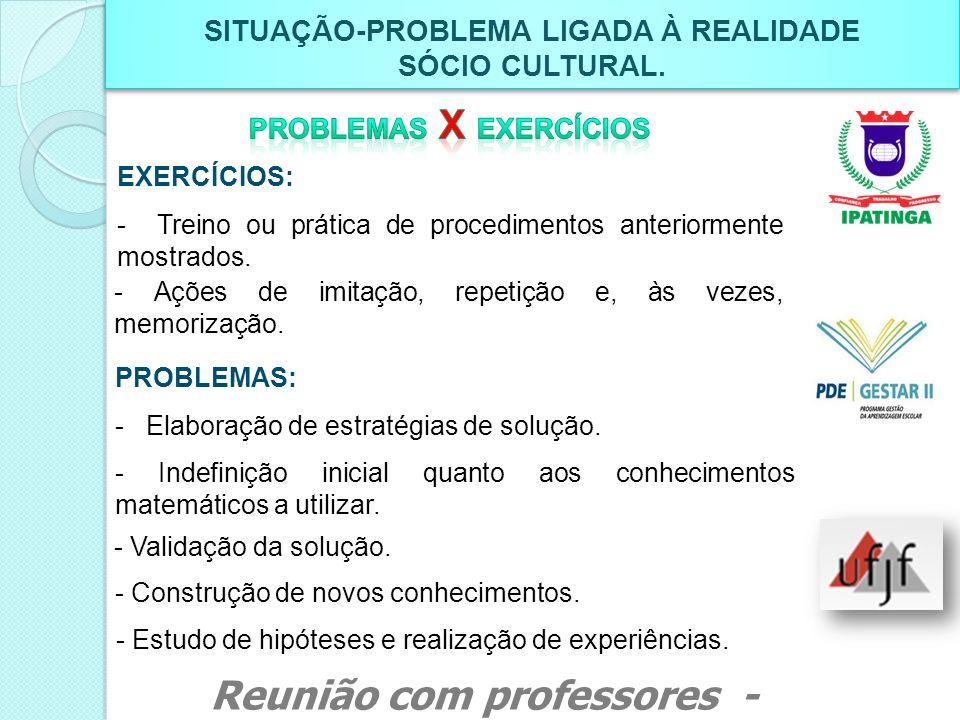 SITUAÇÃO-PROBLEMA LIGADA À REALIDADE PROBLEMAS X EXERCÍCIOS