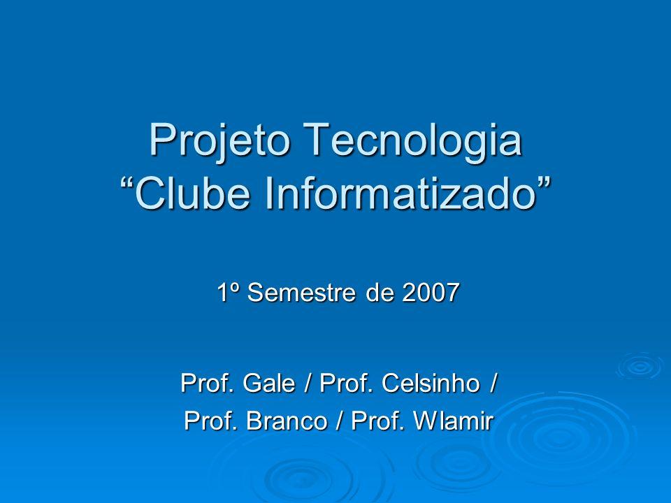 Projeto Tecnologia Clube Informatizado