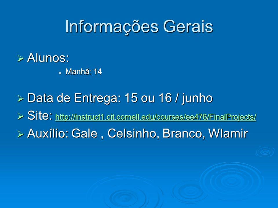 Informações Gerais Alunos: Data de Entrega: 15 ou 16 / junho