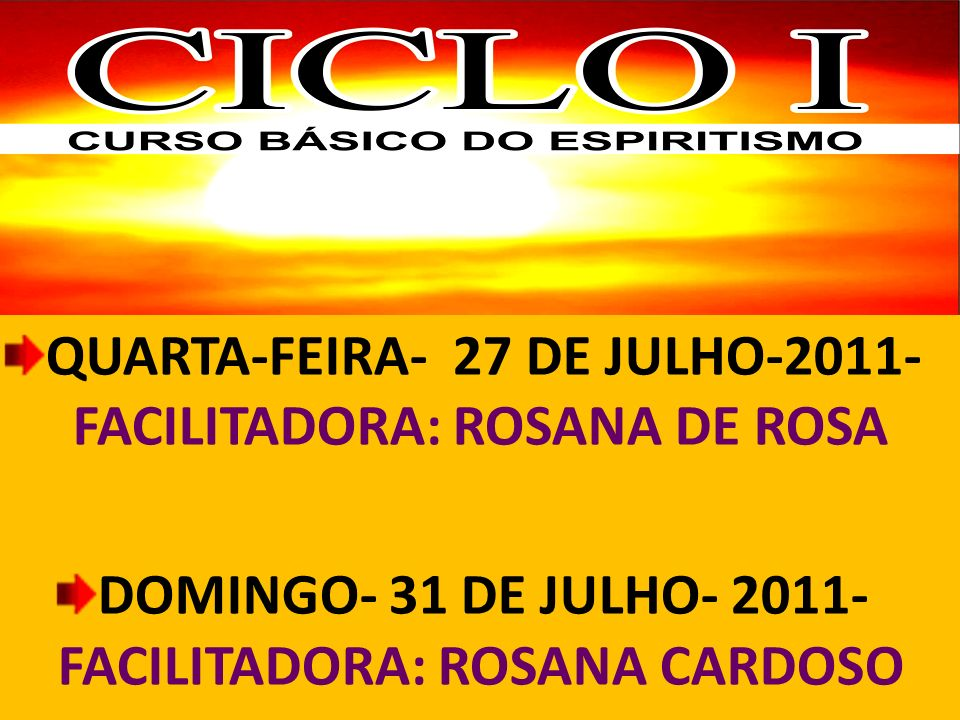 QUARTA-FEIRA- 27 DE JULHO-2011- FACILITADORA: ROSANA DE ROSA