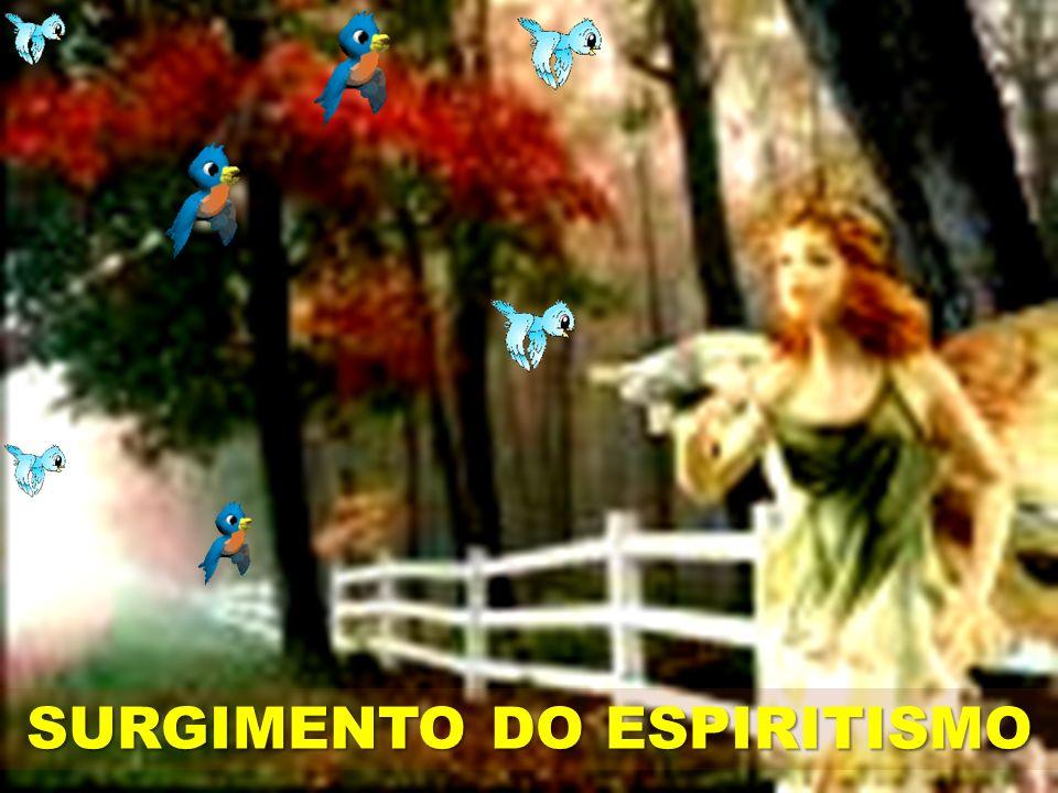SURGIMENTO DO ESPIRITISMO
